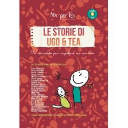 Le storie di Ugo e Tea - Un racconto per regalare un sorriso